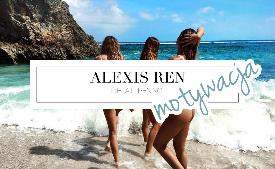 Alexis Ren dieta i treningi. Co je i ćwiczy Alexis? waga i wzrost
